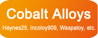 Click to see list of cobalt alloys (Haynes, Incoloy, Waspaloy)