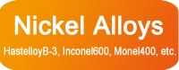 Click to see list of nickel alloys (Hastelloy, Inconel, Monel)